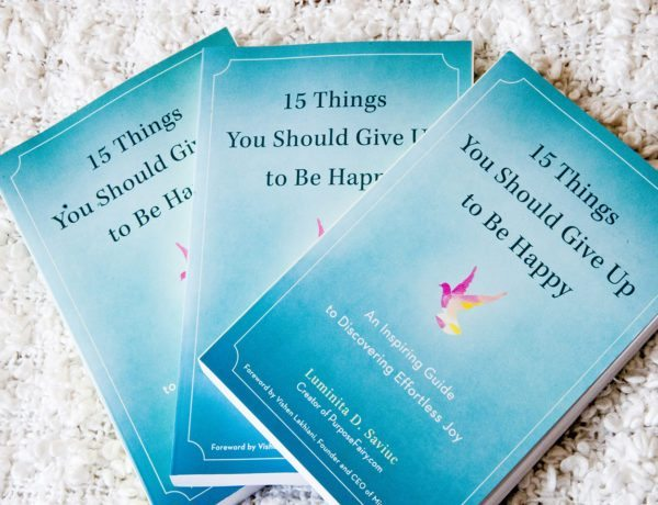 15 Things You Should Give Up To Be Happy: The Book
