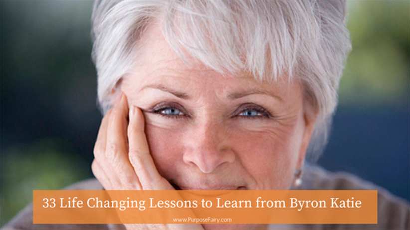 33 Life Changing Lessons to Learn from Byron Katie