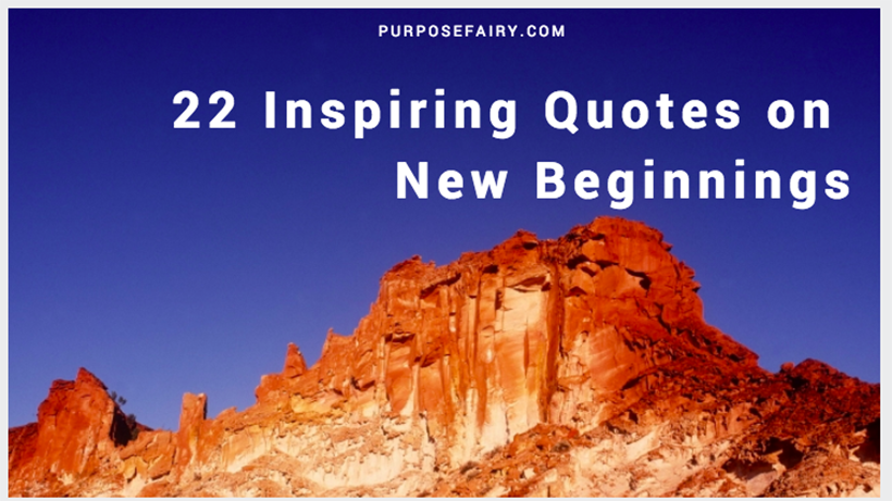22 Inspiring Quotes on New Beginnings
