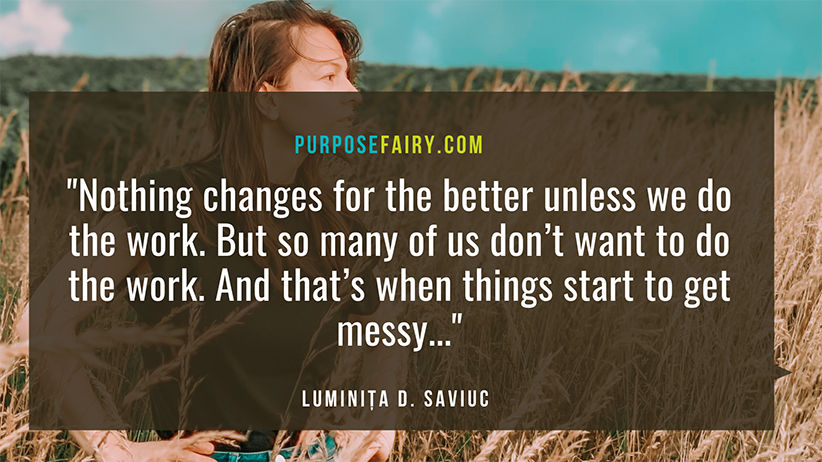 Nothing Changes for the Better Unless You Do the Work How to Start All over and Rebuild Your Life from Scratch