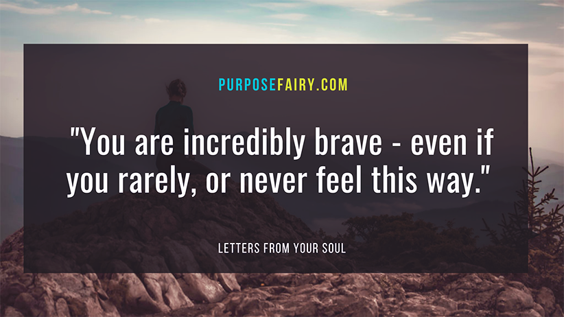 Be Brave: Letters from Your Soul On Being Brave